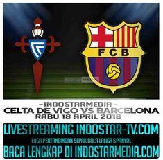 Streaming Prediksi Celta Vigo vs Barcelona Rabu 18 April 2018