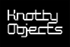 The Knotty Objects logo. The custom typography utilizes an expanded seven by seven grid, the same grid used for the MIT Media Lab identity.