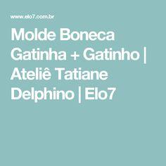 Molde Boneca Gatinha + Gatinho | Ateliê Tatiane Delphino | Elo7