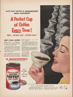 """1953 G. WASHINGTON'S INSTANT COFFEE vintage magazine advertisement """"A Perfect Cup"""" ~ Taste why instant G. Washington's dares guarantee - A Perfect Cup of Coffee Every Time! - Cup ... after cup ... after cup! - 100% pure coffee ... America's first ..."""