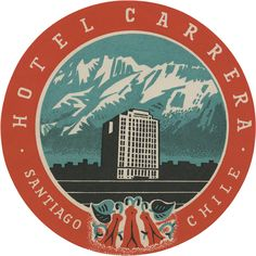 Hotel Carrera - Santiago, Chile ~ Lost Art of the Luggage Label Luggage Stickers, Luggage Labels, Vintage Prints, Vintage Designs, Vintage Art, Vintage Graphic, Vintage Luggage, Vintage Travel Posters, Vintage Suitcases
