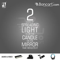 2 ways of spreading light to be the candle or the mirror that reflects it