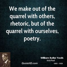william-butler-yeats-poet-we-make-out-of-the-quarrel-with-others.jpg 700×700 pixels