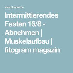Intermittierendes Fasten 16/8 - Abnehmen | Muskelaufbau | fitogram magazin