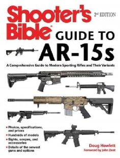 guns ammo Shooter's Bible Guide to A Comprehensive Guide to Modern Sporting Rifles and Their Variants (Paperback) Weapons Guns, Guns And Ammo, Military Weapons, Airsoft, Winchester, Arsenal, Bible Guide, Ar Rifle, Ar 15 Builds