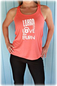 9025f60728bd0 Womens Motivational Workout Tank Top. Fitness Motivation. Learn to Love the  Burn. Workout