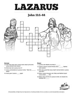 John 11 Lazarus Sunday School Crossword Puzzles: Both fun, and an amazing teaching resource, this Lazarus crossword puzzle is perfect for your upcoming raising of Lazarus Sunday school lesson. With lesson related questions, you're going to love watching your kids search John 11 to solve this printable Lazarus activity page.