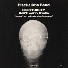 The Plastic Ono Band - Cold Turkey  Apple Records APPLES 1001 - Enregistré les 30 septembre & 3 octobre 1969 - Sortie le 20 octobre 1969  Note: 7/10