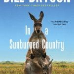"""31 Days of Great Nonfiction: In a Sunburned Country. """" Bryson has such an appealing writing style – bringing you along as he treks across Australia, sharing interesting tidbits of information about the history, geography, geology, and, yes, hazardous wildlife. His book is the closest I've ever come to traveling there, but his stories make the country enormously appealing for a visit. Just not appealing to go communing with nature. :)  Publisher's Description: Every time Bill Bryson walks out…"""