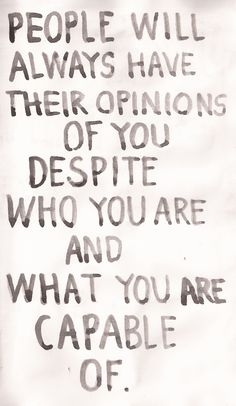 and those opinions don't necessarily make it so~