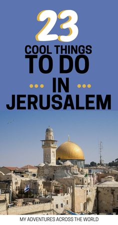 The best things to do in Jerusalem + Jerusalem off the beaten path. A list of traditional and unusual things to do in Jerusalem to have a fantastic time in this amazing city. | What to do in Jerusalem Israel | Jerusalem travel guide | Jerusalem travel tips.