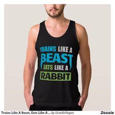 Trains Like A Beast, Eats Like A Rabbit Tanks