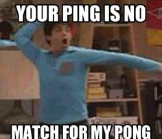 Drake and Josh YOUR PING IS NO MATCH FOR MY PONG