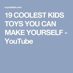 19 COOLEST KIDS TOYS YOU CAN MAKE YOURSELF - YouTube