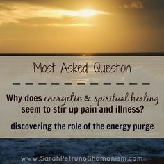 Out With the Old, In With the New: The Role of the Energy Purge in your Healing.