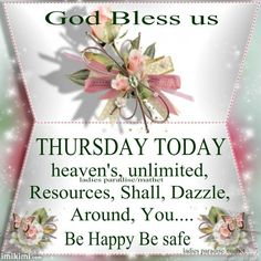 Good Morning Have A Happy Thursday God Bless Thursday Morning Quotes, Happy Thursday Quotes, Blessed Wednesday, Thankful Thursday, Its Friday Quotes, Good Morning Quotes, Psalms Quotes, Prayer Quotes, Faith Quotes