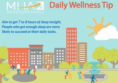 Aim to get 7 to 8 hours of sleep tonight. People who get enough sleep are more likely to succeed at their daily tasks.