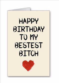 Novelty happy birthday #bestest bitch.. #greeting card best #friend funny mates f, View more on the LINK: http://www.zeppy.io/product/gb/2/222380745690/