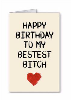 Novelty Happy Birthday Bestest Bitch Greeting Card Best Friend Funny Mates Fun