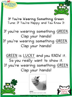 If You're Wearing Something Green Tune: If You're Happy and You Know It Preschool Christmas Songs, Preschool Music, Preschool Education, St Patricks Day Crafts For Kids, St Patrick's Day Crafts, Sign Language Songs, Preschool Transitions, Transition Songs, St Patrick Day Activities