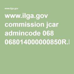 www.ilga.gov commission jcar admincode 068 068014000000850R.html