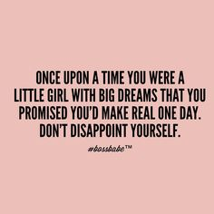 Motivational Quotes that are all positive and inspirational words of wisdom and encouragement from unknown sources Frases Girl Boss, Girl Boss Quotes, Cute Girl Quotes, Little Girl Quotes, Inspirational Quotes For Girls, Great Quotes, Quotes To Live By, Dream Big Quotes, Quotes About Dreaming Big