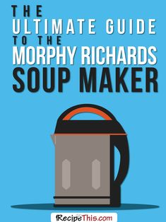 """Welcome to my ultimate guide to the Morphy Richards Soup Maker. I am yet another member of the """"love soup machines"""" crowd and couldn't imagine life without my soup maker. Soup of course is not for… Cheesy Potato Soup, Cheesy Potatoes, Morphy Richards Soup Maker, Chowder Soup, Corn Chowder, Detox Soup, Chicken Noodle Soup, Cabbage Soup, Homemade Soup"""
