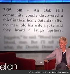Listen to who laughs at your jokes! Dump A Day Funny Ellen Degeneres Quotes - 25 Pics Funny Cute, The Funny, Crazy Funny, Ellen Degeneres Quotes, Haha, I Love To Laugh, Laughing So Hard, Just For Laughs, Laugh Out Loud