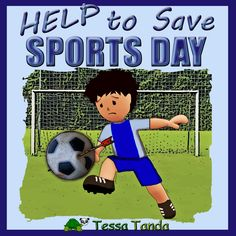 Help to Save Sports Day by Tessa Tanda