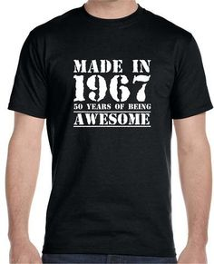 Made in 1967 50 Years of Being , Awesome - Men's T-Shirt