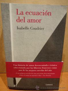 LA ECUACIÓN DEL AMOR. ISABELLE COUDRIER. ED / LUMEN - 2012. LIBRO NUEVO.