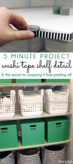 5 MINUTES TO PRETTIER SHELVES! Add washi tape to the front of your shelves for big style impact. Read the secret to stopping the washi tape from constantly peeling off.