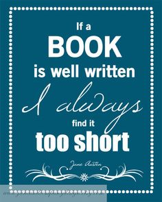 If a book is well written I always find it too short