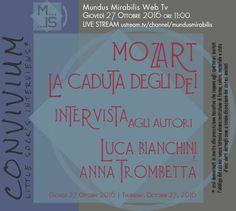 #recordedLIVE #MUNDUSMIRABILIS Mozart la caduta degli dei. Massimo Cesare Annaloro intervista gli autori Luca Bianchini e Anna Trombetta http://www.ustream.tv/recorded/92486763