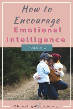We've all got our stories. Those moments where we wonder how do I help my child process these emotions? Or maybe we wonder how do we get past this growing pain. How do we parent emotionally intelligent kids?