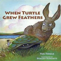 Read the review at http://www.picturebooksreview.com/2012/03/when-turtle-grew-feathers-2007.html  When Turtle Grew Feathers by Tim Tingle and Stacey Schuett