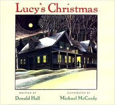 Lucy's Christmas: Donald Hall, Michael McMurdy, Michael McCurdy: 9780152768706: Amazon.com: Books