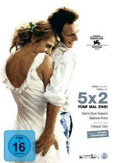 5 x 2 Fuenf mal zwei  2004 France      IMDB Rating 6,7 (5.585)  Darsteller: Valeria Bruni Tedeschi, Stéphane Freiss, Françoise Fabian, Michael Lonsdale, Géraldine Pailhas,