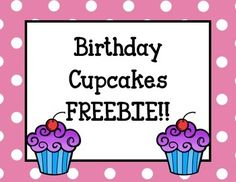 Birthday Cupcake FREEBIES!Perfect for a bulletin board or Birthday display