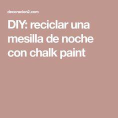 DIY: reciclar una mesilla de noche con chalk paint