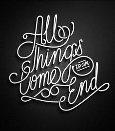Typostrate Weekend Inspiration 31 All things come to an end, but...