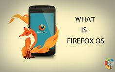 What is Firefox OS