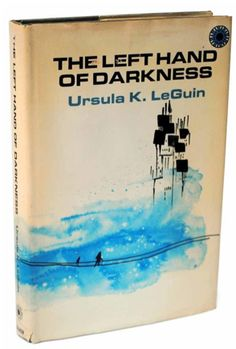 The Left Hand of Darkness by Ursula K. LeGuin.  Published by Walker & Company in New York, 1969.