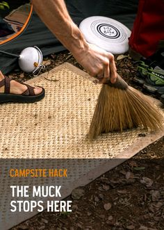 The muck stops here. A welcome mat in front of your tent intercepts dirt and pine needles so they don't end up inside your tent. It's a nice homey touch, too.