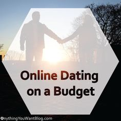 Online dating on a budget | AnythingYouWantBlog.com