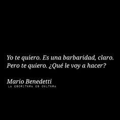Yo te quiero. Mario Benedetti