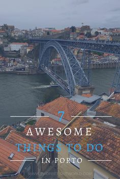 7 Awesome Things to Do in Porto - Two Feet, One World