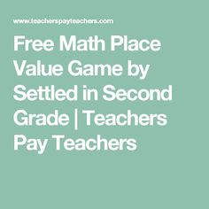 Free Math Place Value Game by Settled in Second Grade | Teachers Pay Teachers