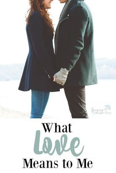 What is love? What does it really mean? While I've only been married a few years now, I feel like I have a better understanding of what that word is and what it means. While it may mean different things to different people, here's what it means to me.