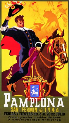 San Fermín 1946 Pedro Lozano de Sotés San Fermin Pamplona, Pamplona Spain, Spanish Posters, Retro, Poster Design Inspiration, Miguel Angel, Vintage Labels, Vintage Travel Posters, Vintage Advertisements